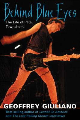 Behind Blue Eyes: The Life of Pete Townshend - Giuliano, Geoffrey