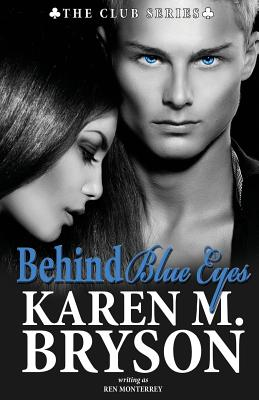 Behind Blue Eyes - Bryson, Karen M, and Monterrey, Ren