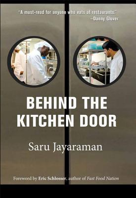 Behind the Kitchen Door - Jayaraman, Saru, and Schlosser, Eric (Foreword by)