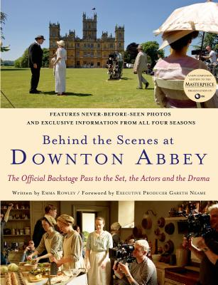 Behind the Scenes at Downton Abbey - Rowley, Emma