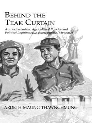 Behind the Teak Curtain - Thawnghmung, Ardeth Maung, Professor