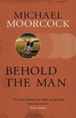 Behold the Man - Moorcock, Michael