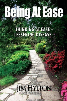 Being at Ease: Thinking with Ease a Lessening Disease - Hylton, Jim