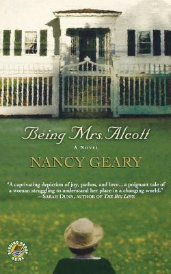 Being Mrs. Alcott - Geary, Nancy