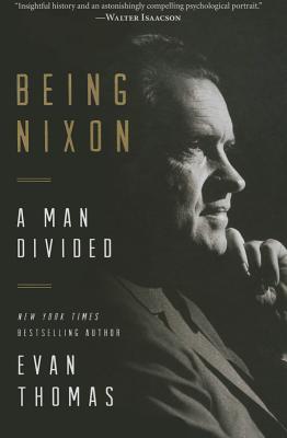 Being Nixon: A Man Divided - Thomas, Evan