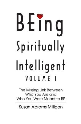 Being Spiritually Intelligent - Abrams Milligan, Susan