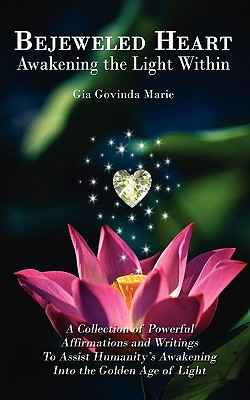 Bejeweled Heart: Awakening the Light Within - Marie, Gia Govinda