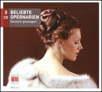 Beliebte Opernarien - Annelies Burmeister (mezzo-soprano); Anneliese Rothenberger (soprano); Anny Schlemm (soprano); Anton de Ridder (tenor);...