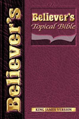 Believer's Topical Bible - Stewart, Derwin B.
