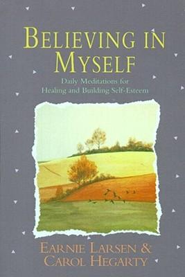 Believing in Myself: Self Esteem Daily Meditations - Larsen, Earnie