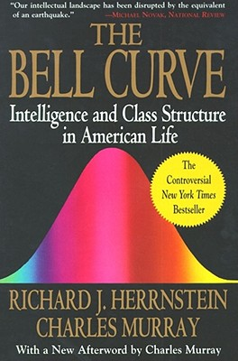 Bell Curve: Intelligence and Class Structure in American Life - Herrnstein, Richard J, and Murray, Charles