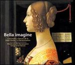 Bella Imagine: Medieval and Renaissance Songs and Dances - Bart Roose (lute); Charles Toet (sackbut); Doron David Sherwin (cornet); Erik Van Nevel (tenor); Erik Van Nevel (dulcian);...