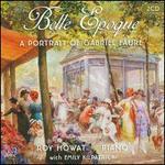 Belle Epoque: A Portrait of Gabriel Fauré