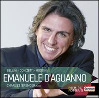Bellini, Donizetti, Rossini - Charles Spencer (piano); Emanuele D'Aguanno (tenor)