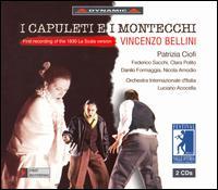 Bellini: I Capuleti e i Montecchi - Clara Polito (soprano); Danilo Formaggia (tenor); Federico Sacchi (bass); Nicola Amodio (tenor); Patrizia Ciofi (soprano);...