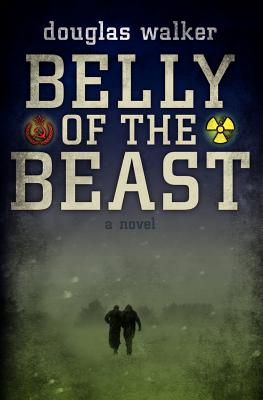 Belly of the Beast - Walker, Douglas, and Crouch, Blake (Introduction by)