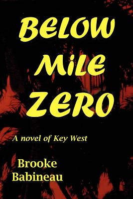 Below Mile Zero - Babineau, Brooke