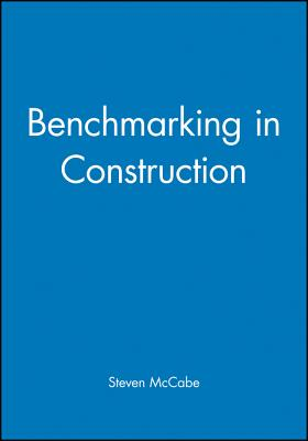 Benchmarking in Construction - McCabe, Steven