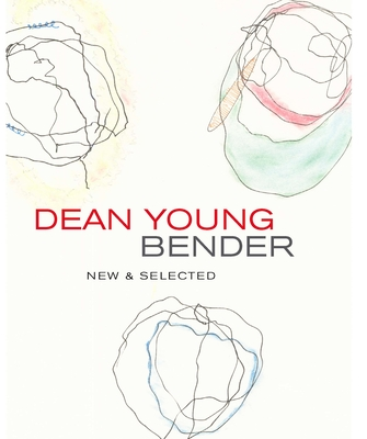 Bender: New & Selected Poems - Young, Dean