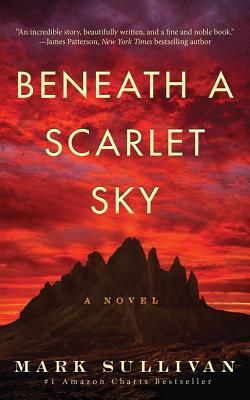 Beneath a Scarlet Sky - Sullivan, Mark