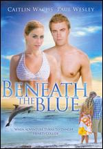 Beneath the Blue - Michael D. Sellers
