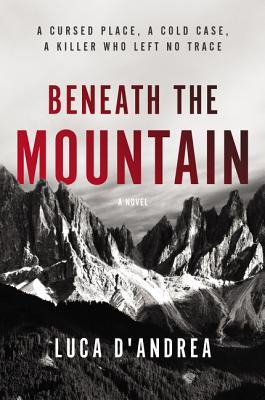 Beneath the Mountain - D'Andrea, Luca