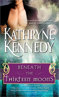 Beneath the Thirteen Moons - Kennedy, Kathryne