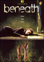 Beneath