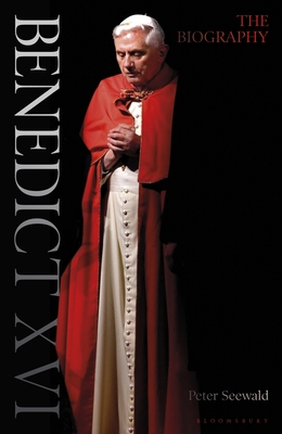 Benedict XVI: A Life: Volume One: Youth in Nazi Germany to the Second Vatican Council 1927-1965 - Seewald, Peter