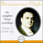 Beniamino Gigli: The Complete Victor Recordings, Vol. 3: 1929-32