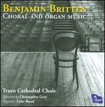 Benjamin Britten: Choral & Organ Music