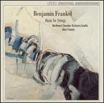 Benjamin Frankel: Music for Strings