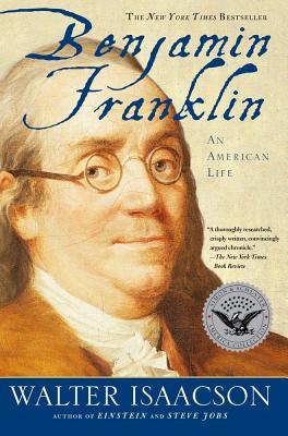 Benjamin Franklin: An American Life - Isaacson, Walter