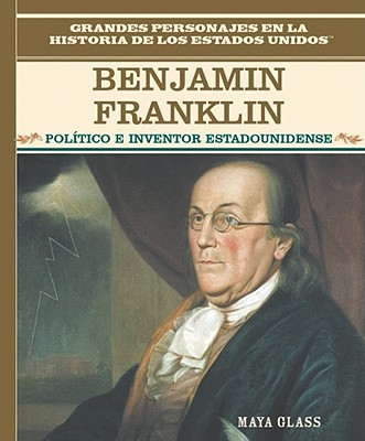 Benjamin Franklin: Early American Genius - Rosen Publishing Group (Creator)