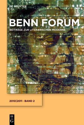 Benn Forum, 2, Benn Forum (2010/2011) - Dyck, Joachim (Editor), and Gottfried-Benn-Gesellschaft (Editor), and Korte, Hermann (Editor)