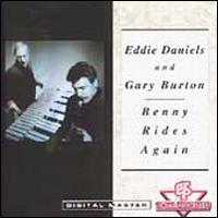 Benny Rides Again - Eddie Daniels w/Gary Burton