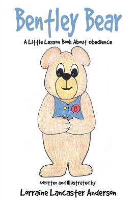 Bentley Bear - Anderson, Lorraine Lancaster