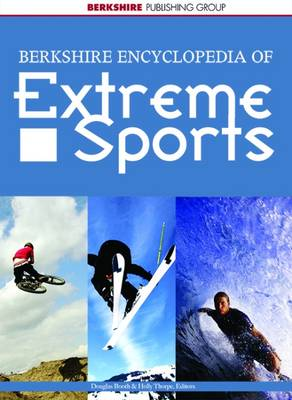 Berkshire Encyclopedia of Extreme Sports - Booth, Douglas (Editor)