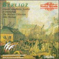 Berlioz: Grande symphonie funèbre et triomphale - Dudley Bright (trombone); Wallace Collection; Leeds Festival Chorus (choir, chorus); John Wallace (conductor)