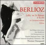Berlioz: L?lio, ou Le Retour ? la vie; Le Carnaval romain; H?l?ne