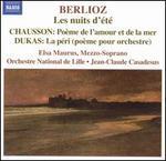 Berlioz: Les nuits d'été; Chausson: Poème de l'amour et de la mer; Dukas: La péri