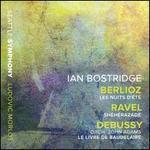 Berlioz: Nuits d'Été; Ravel: Sheherazade; Debussy: Le Livre de Baudelaire