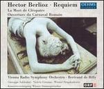 Berlioz: Requiem; La Mort de Cléopatre; Ouverture du Carnaval Romain