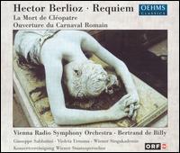 Berlioz: Requiem; La Mort de Cléopatre; Ouverture du Carnaval Romain - Giuseppe Sabbatini (tenor); Violeta Urmana (soprano); Vienna State Opera Concert Chorus (choir, chorus);...