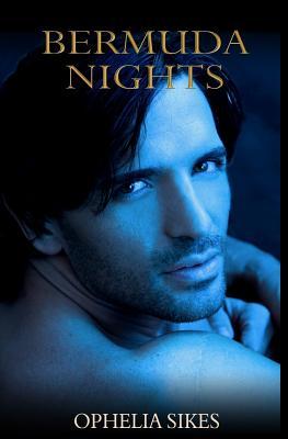 Bermuda Nights - Sikes, Ophelia