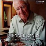 Bernard Rands: Piano Music 1960-2010