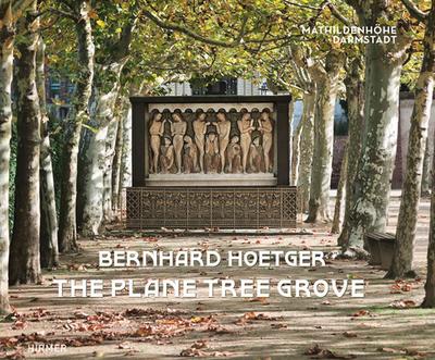 Bernhard Hoetger - The Plane Tree Grove - Beil, Ralf, and Gutbrod, Philipp