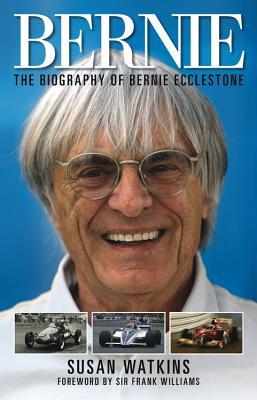 Bernie: The Biography of Bernie Ecclestone - Watkins, Susan