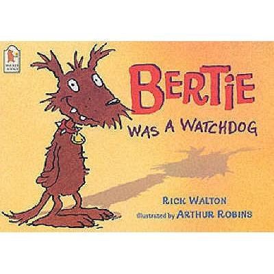 Bertie Was a Watchdog - Walton, Rick