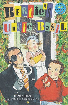 Bertie's Uncle Basil - Ezra, Mark, and Lewis, S. (Illustrator), and Body, Wendy (Editor)